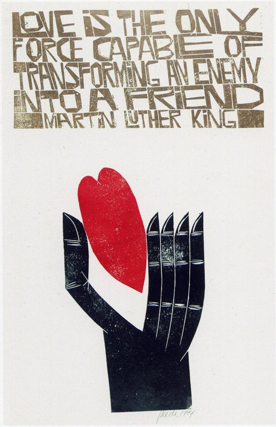 Image of lino cut 'Love is the Only Force Capable of Transforming an Enemy' by Paul Peter Piech.